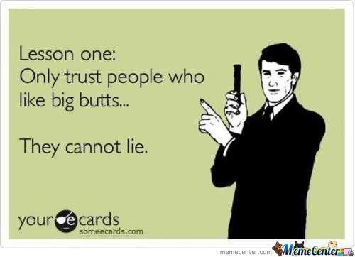 i-like-big-butts-and-i-cannot-lie_o_689731